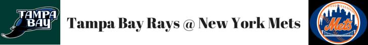 TAMPA BAY RAYS @ NEW YORK METS
