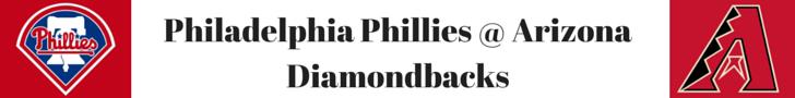 Philadelphia Phillies @ Arizona Diamondbacks
